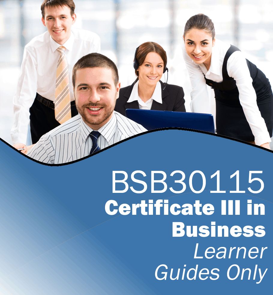 BSB30115 Certificate III in Business – Learner Guides Only.fw