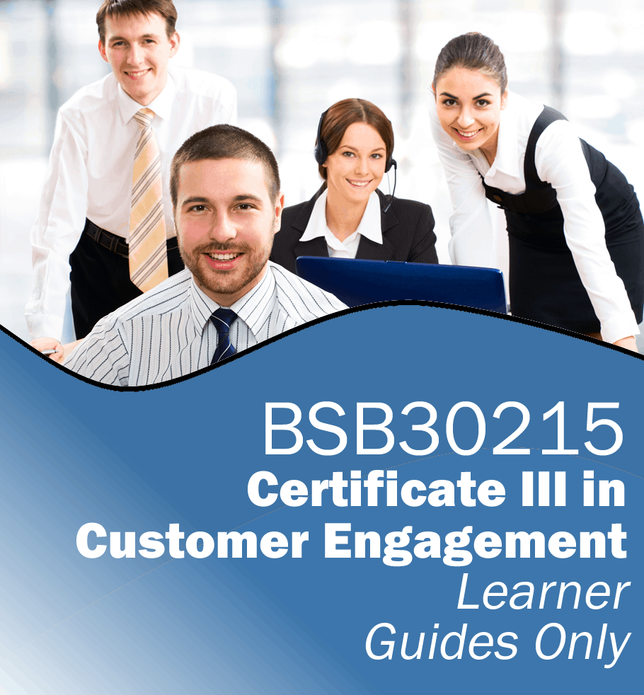 BSB30215 Certificate III in Customer Engagement – Learner Guides Only.fw
