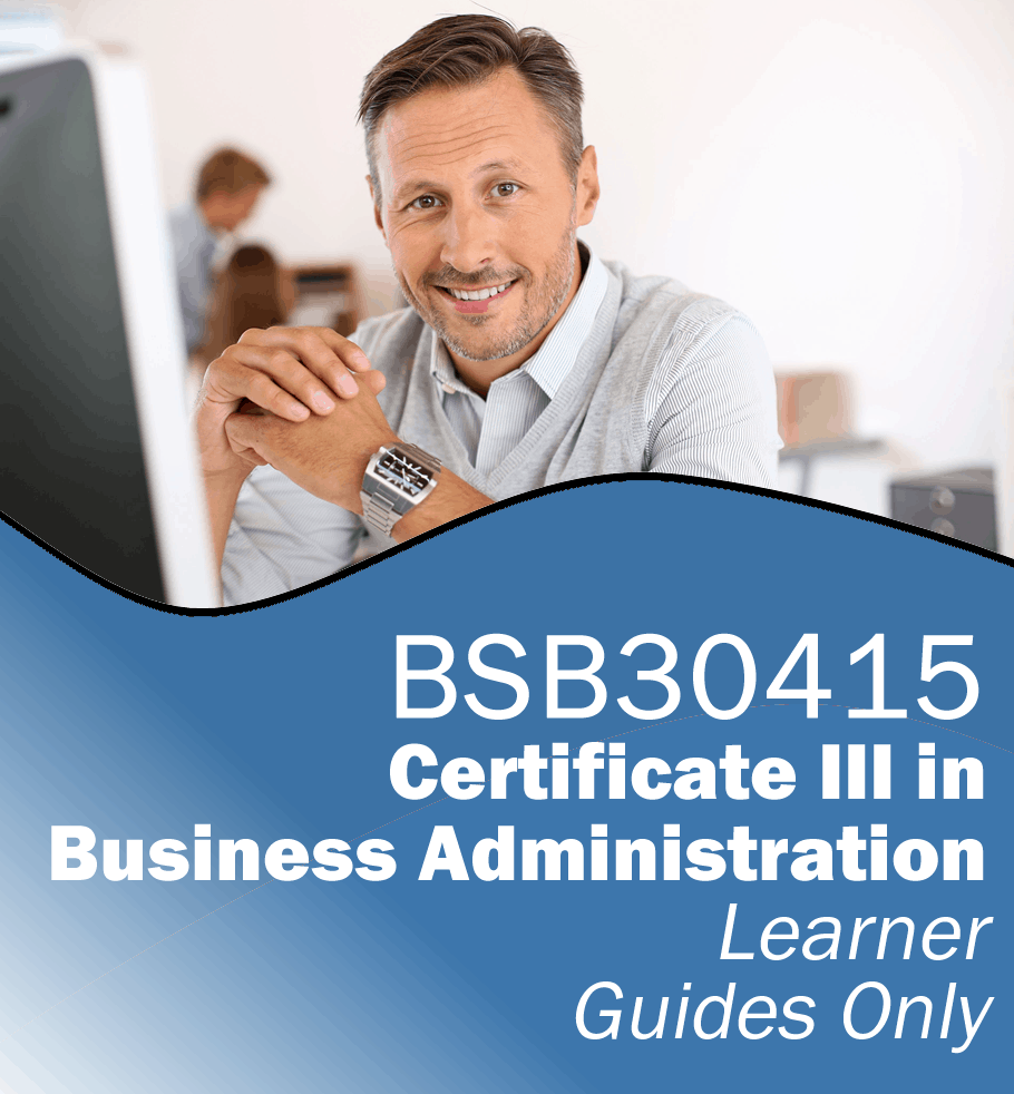 BSB30415 Certificate III in Business Administration – Learner Guides Only