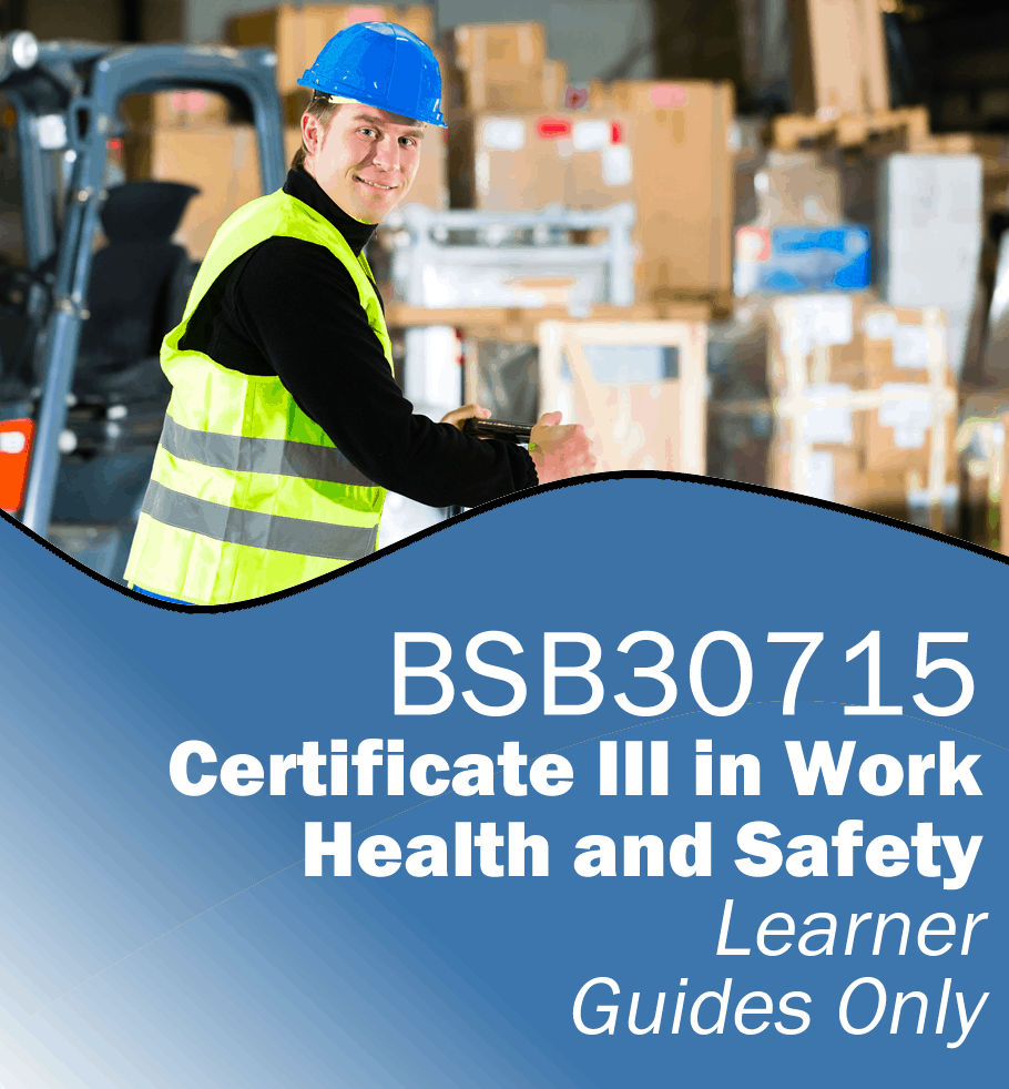 BSB30715 Certificate III in Work Health and Safety – Learner Guides Only