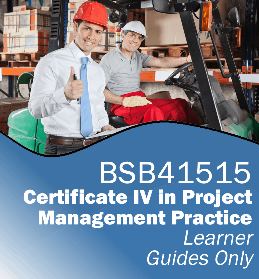 BSB41515 Certificate IV in Project Management Practice – Learner Guides Only.fw
