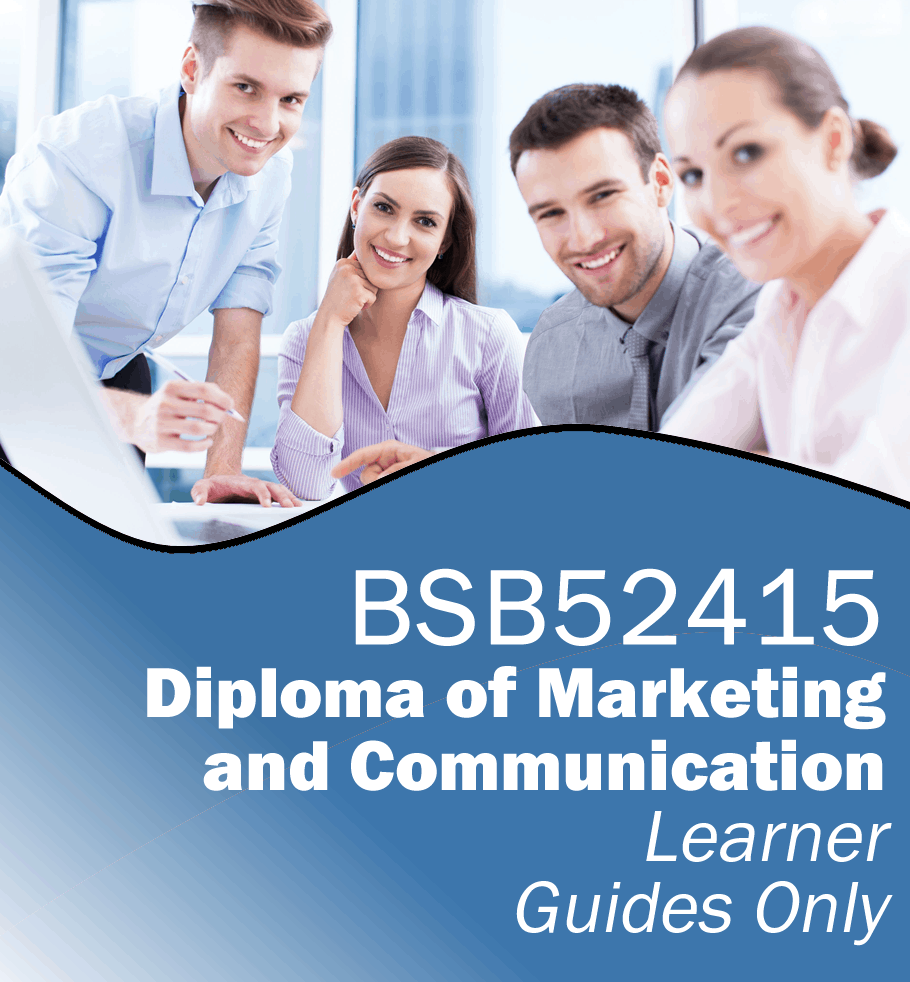 BSB52415 Diploma of Marketing and Communication – Learner Guides Only.fw