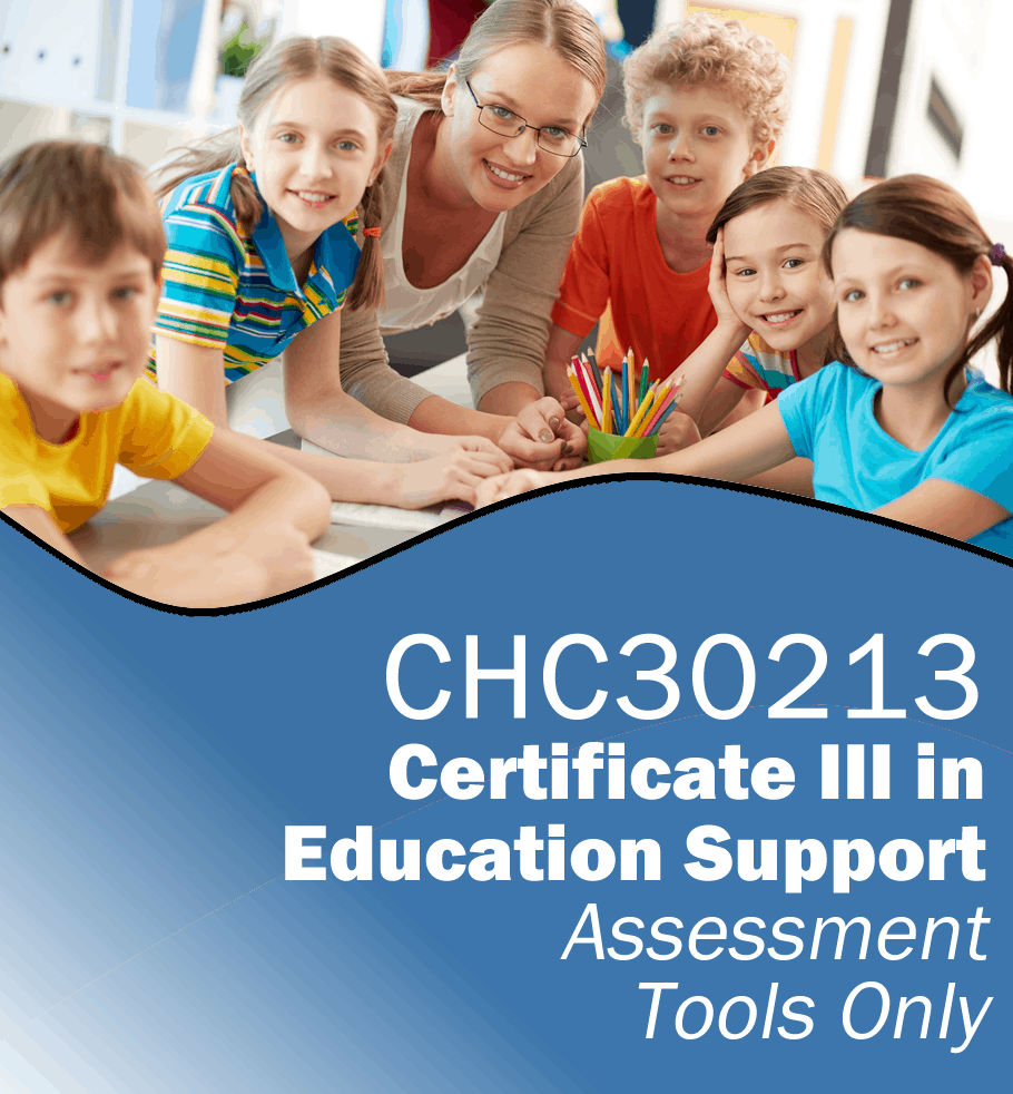 CHC30213 Certificate III in Education Support – Assessment Tools Only.fw