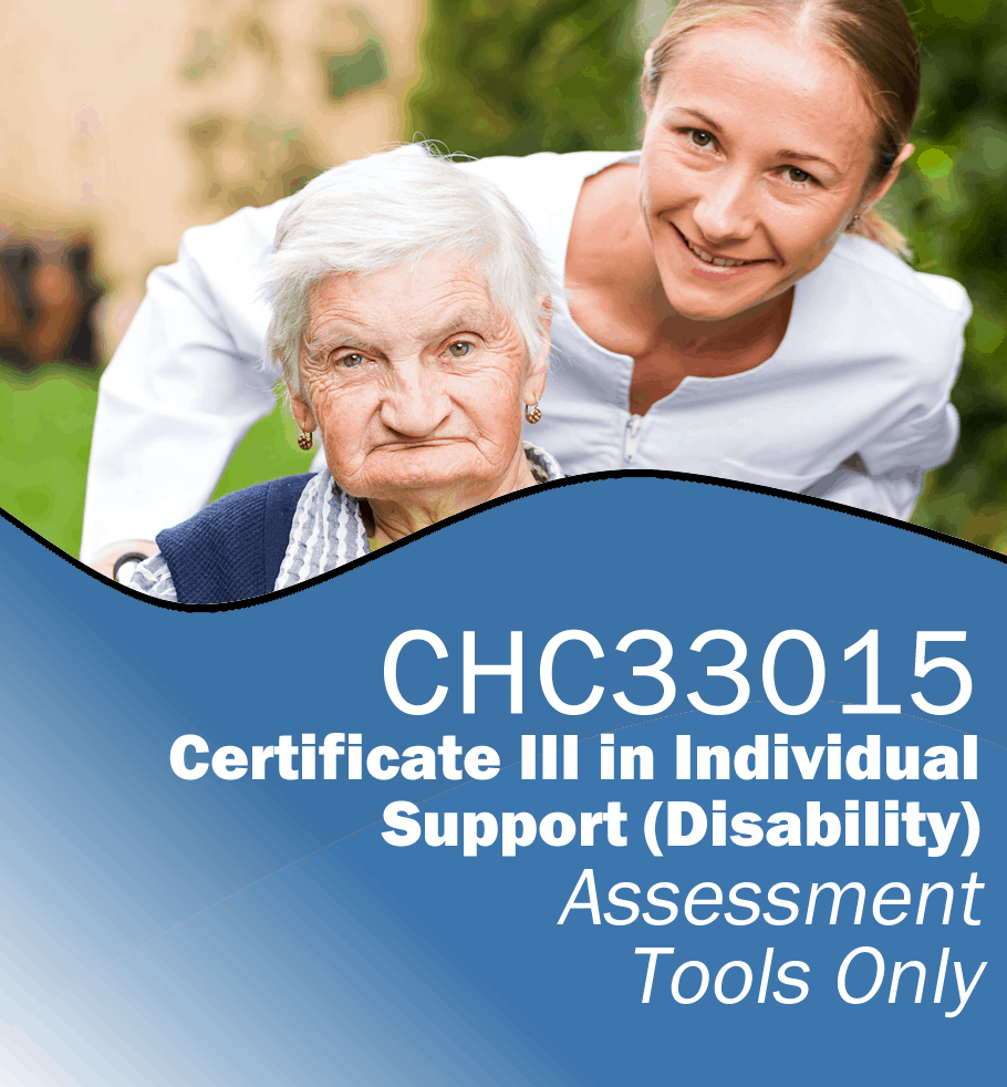 CHC33015 Certificate III in Individual Support (Disability) – Assessment Tools Only.fw