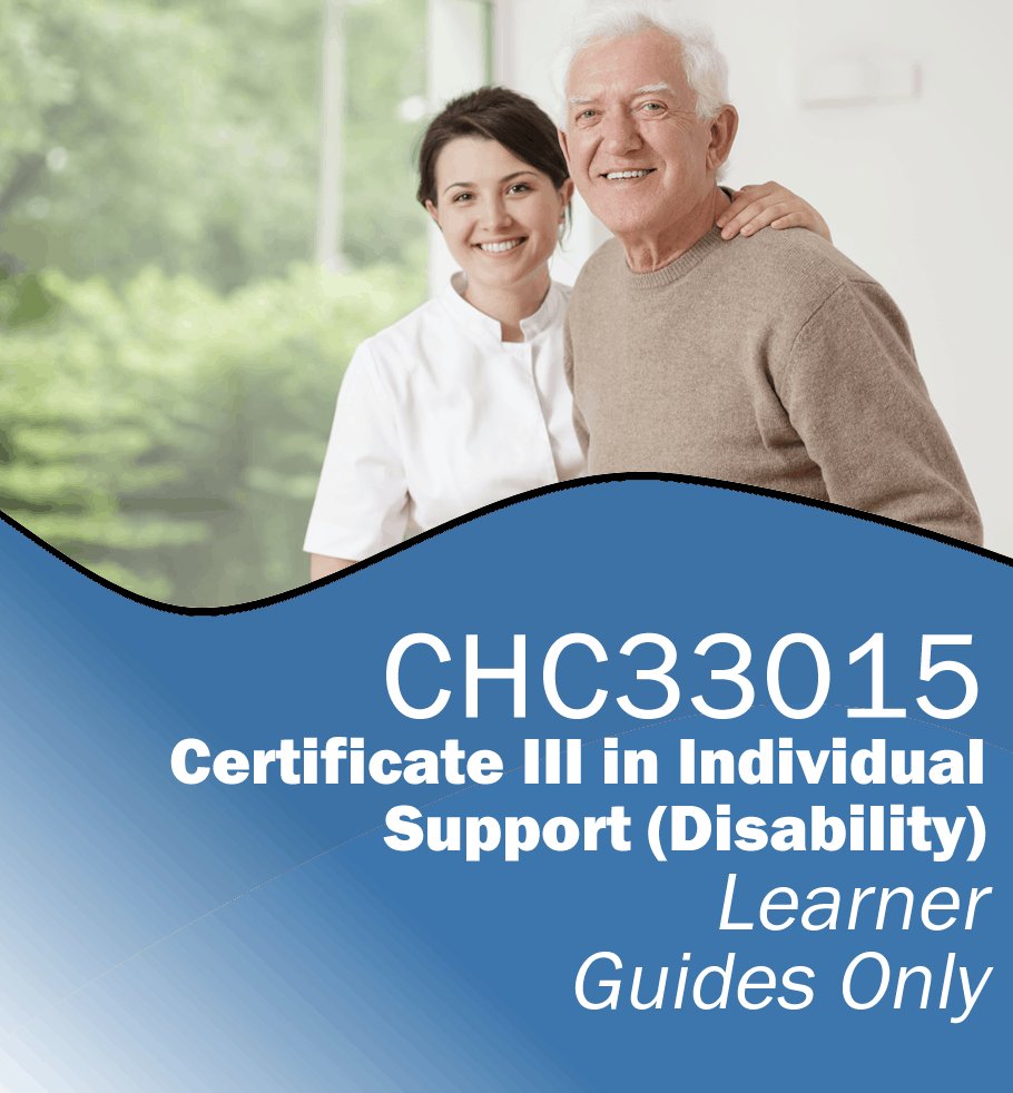 CHC33015 Certificate III in Individual Support (Disability) – Learner Guides Only.fw