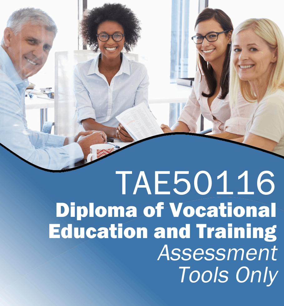 Assessment Tools For Tae50116 Diploma Of Vocational Education And