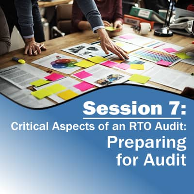 Session 7: Preparing for an RTO Audit