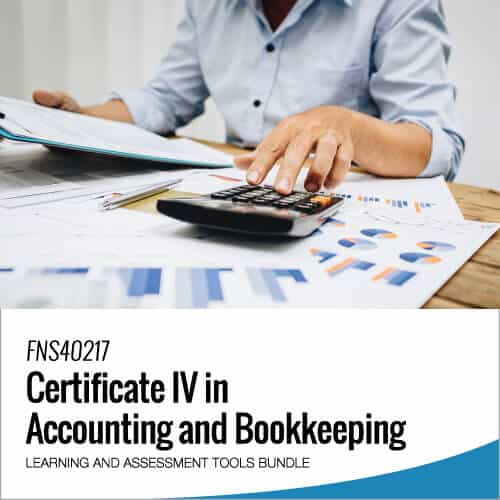 FNS40217 Certificate IV in Accounting and Bookkeeping Learning and Assessment Tools Bundle