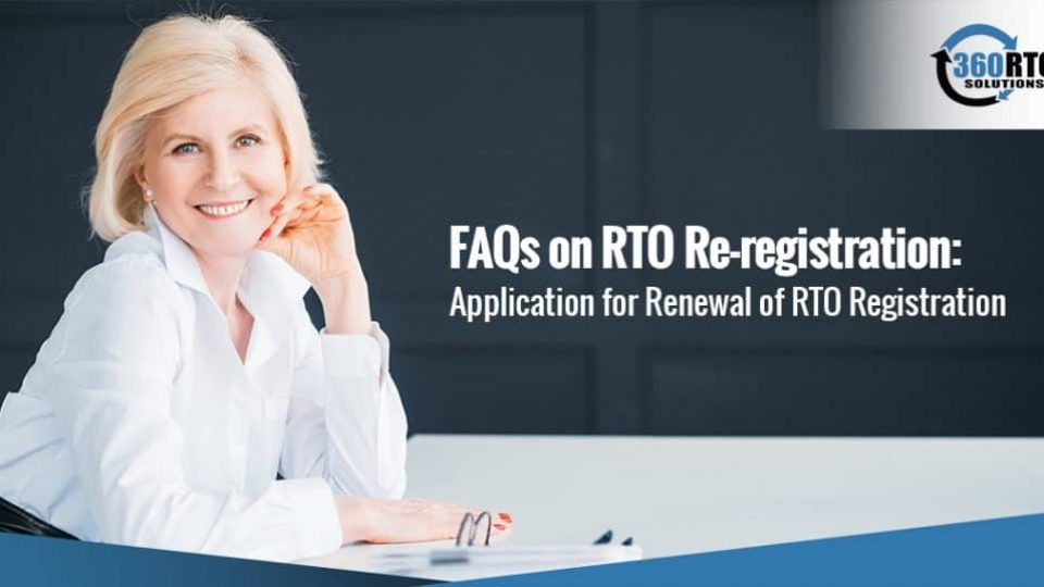 FAQs on RTO Re-registration: Application for Renewal of RTO Registration