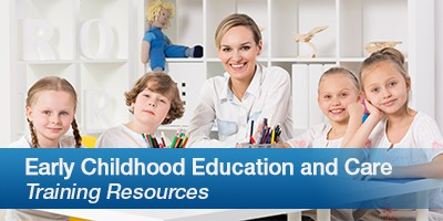 Early Childhood Education and Care Training Resources